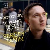 Prokofiev: 10 Piano Pieces Op. 12 by Sergey Tanin
