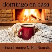 Domingo en Casa: Finest Lounge & Bar Sounds by ALLTID