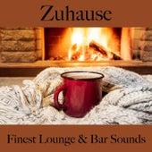 Zuhause: Finest Lounge & Bar Sounds by ALLTID