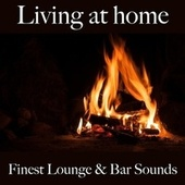 Living at home: finest lounge & bar sounds by ALLTID
