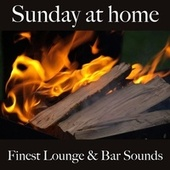 Sunday at home: finest lounge & bar sounds by ALLTID