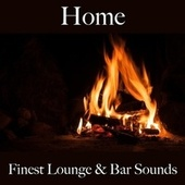 Home: Finest Lounge & Bar Sounds by ALLTID