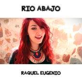 Río Abajo by Raquel Eugenio