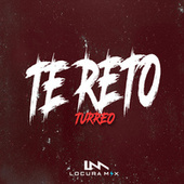 Te Reto (Remix) de Locura Mix