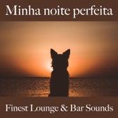 Minha Noite Perfeita: Finest Lounge & Bar Sounds by ALLTID