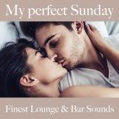 My Perfect Sunday: Finest Lounge & Bar Sounds by ALLTID