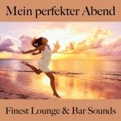Mein Perfekter Abend: Finest Lounge & Bar Sounds von ALLTID