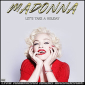 Let's Take a Holiday (Live) by Madonna