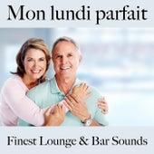 Mon lundi parfait: finest lounge & bar sounds by ALLTID