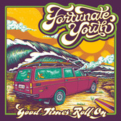 Good Times (Roll On) de Fortunate Youth