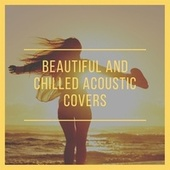 Beautiful and Chilled Acoustic Covers by Various Artists