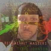 Can't Feel My Face by Reggae Hit Masters