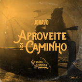 Aproveite o Caminho: Revoada Acústica, Pt. 1 (Live Session) de Jonavo