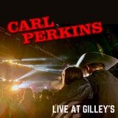 Carl Perkins - Live at Gilley's by Carl Perkins