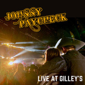 Johnny Paycheck - Live at Gilley's by Johnny Paycheck