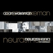 Neurasthenia (Remastered) by Adam Wakeman