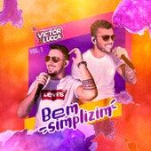 Bem Simplizim Vol. 1 (Ao Vivo) de Victor&Lucca