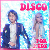 Disco for Kids by Various Artists