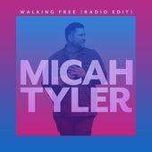 Walking Free (Radio Edit) by Micah Tyler
