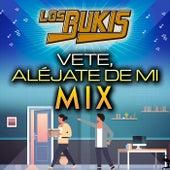 Los Bukis Vete, Aléjate De Mi - Mix de Various Artists