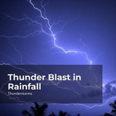 Thunder Blast in Rainfall by Thunderstorms