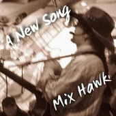 A New Song by Mix Hawk