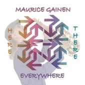 Here There Everywhere by Maurice Gainen