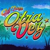 Otra Vez by Chel Maya