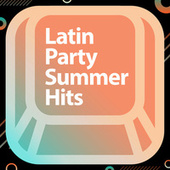 Latin  Party Summer Hits de Various Artists