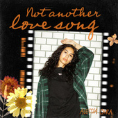 Not Another Love Song by Alessia Cara