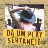 Dá um Play Sertanejo de Various Artists