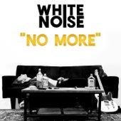 No More de White Noise