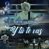Y Tú Te Vas (En Vivo) fra Los De La Noria