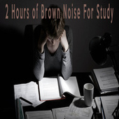 2 Hours of Brown Noise For Study by Color Noise Therapy