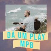 Dá um Play MPB de Various Artists