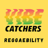 Reggaebility by Vibe Catchers