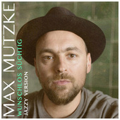 Wunschlos süchtig (Jazzy Version) von Max Mutzke
