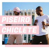 Piseiro Chiclete de Various Artists