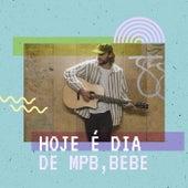 Hoje é dia de MPB, Bebe de Various Artists