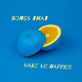 Songs That Make Me Happier von Various Artists