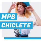 MPB Chiclete de Various Artists