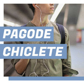 Pagode Chiclete von Various Artists