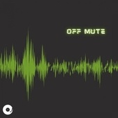 Off Mute by Off the Record