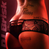 Tramp Stamps and Tattoos by Dj Brisk and Duane's Primo