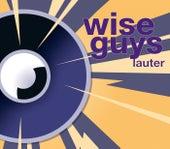 Lauter von Wise Guys