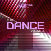 Nothing But... Pure Dance, Vol. 05 by Various Artists