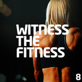 Witness The Fitness 8 von Various Artists
