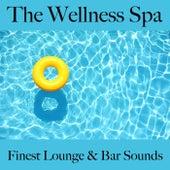 The Wellness Spa: Finest Lounge & Bar Sounds de ALLTID