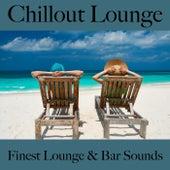 Chillout lounge: finest lounge & bar sounds de ALLTID