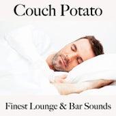 Couch Potato: Finest Lounge & Bar Sounds by ALLTID